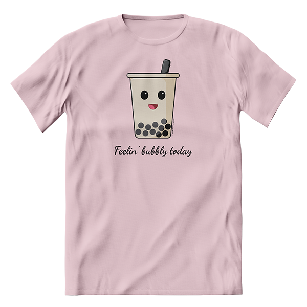 T-Shirt Feelin' bubbly today